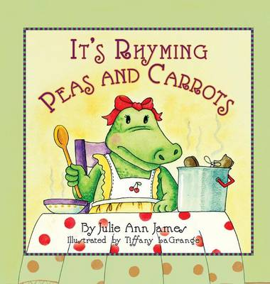 It's Rhyming Peas and Carrots by Julie Ann James