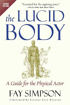 The Lucid Body: A Guide for the Physical Actor by Fay Simpson