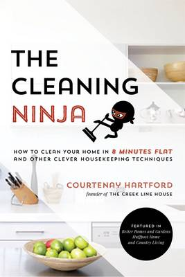 The Cleaning Ninja by Courtenay Hartford