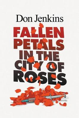 Fallen Petals in the City of Roses by Don Jenkins