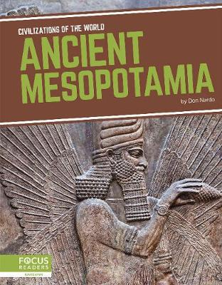 Civilizations of the World: Ancient Mesopotamia by Don Nardo