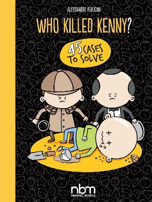 Who Killed Kenny? by Alessandro 'Pera' Perugini