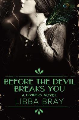 Before the Devil Breaks You: the Diviners Book 3 by Libba Bray