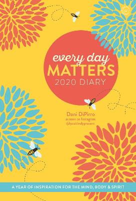 Every Day Matters 2020 Pocket Diary: A Year of Inspiration for the Mind, Body and Spirit book