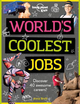 World's Coolest Jobs: Discover 40 awesome careers! by Lonely Planet Kids