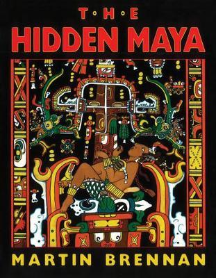 The Hidden Maya by Martin Brennan