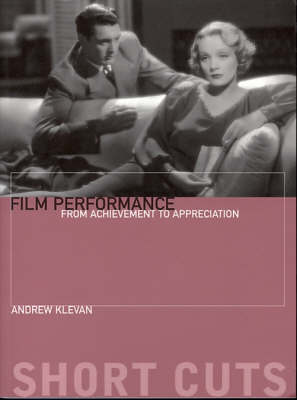 Film Performance - From Achievement to Appreciation by Andrew Klevan