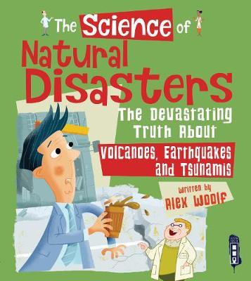 The Science of Natural Disasters by Alex Woolf