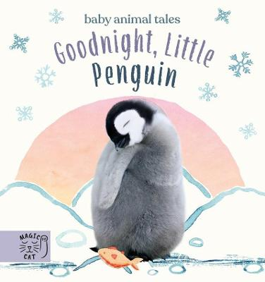 Goodnight, Little Penguin: A book about going to nursery book