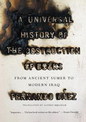 A Universal History Of The Destruction Of Books by Fernando Baez
