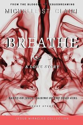Breathe by Michelle St Claire