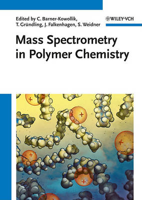 Mass Spectrometry in Polymer Chemistry by Christopher Barner-Kowollik