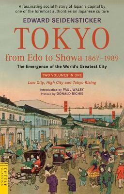 Tokyo from Edo to Showa 1867-1989 by Edward G. Seidensticker