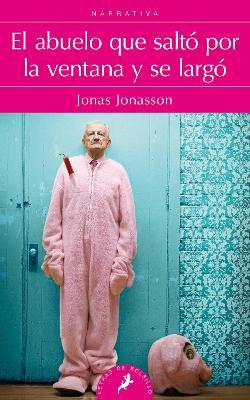 Abuelo Que Salto Por La Ventana y Se Largo by Jonas Jonasson