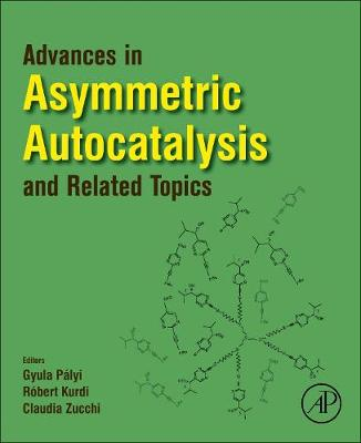 Advances in Asymmetric Autocatalysis and Related Topics book