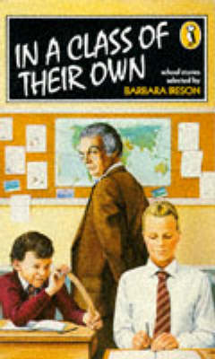 In a Class of Their Own: School Stories by Barbara Ireson