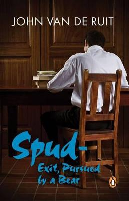 Spud: Exit - Pursued by a Bear by John van de Ruit