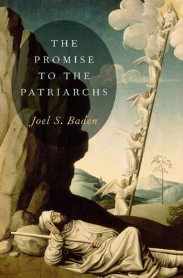 Promise to the Patriarchs by Joel Baden
