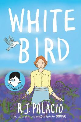 White Bird: A Graphic Novel by R J Palacio