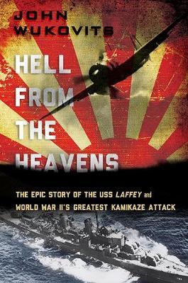 Hell from the Heavens by John Wukovits