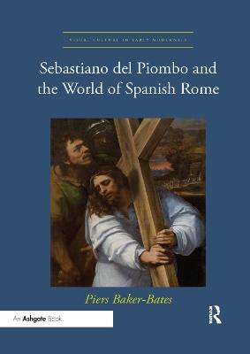 Sebastiano del Piombo and the World of Spanish Rome book