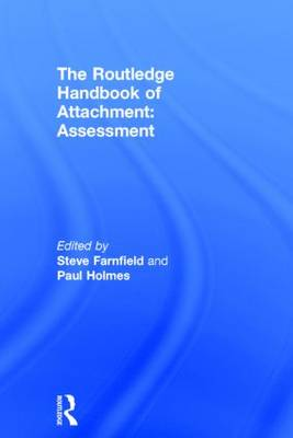 The Routledge Handbook of Attachment: Assessment by Steve Farnfield