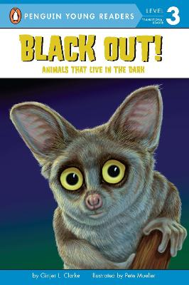Black Out!: Animals That Live in the Dark: Animals That Live in the Dark by Ginjer L. Clarke