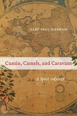 Cumin, Camels, and Caravans: A Spice Odyssey book