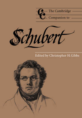 Cambridge Companion to Schubert by Christopher H. Gibbs