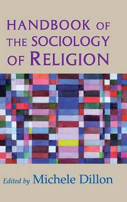 Handbook of the Sociology of Religion by Michele Dillon
