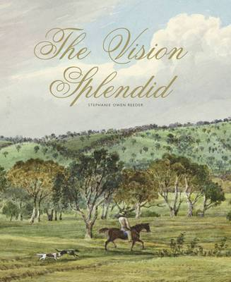 The Vision Splendid by Stephanie Owen Reeder