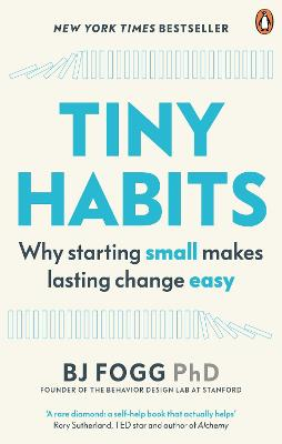 Tiny Habits: Why Starting Small Makes Lasting Change Easy book