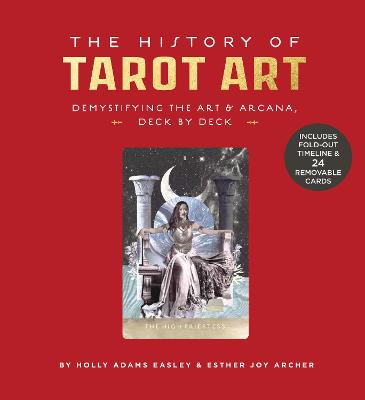 The History of Tarot Art: Demystifying the Art and Arcana, Deck by Deck book
