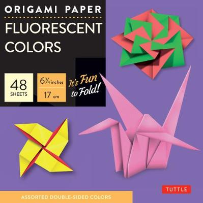"""Origami Paper - Fluorescent Colors - 6 3/4"""" - 48 Sheets: Tuttle Origami Paper: High-Quality Origami Sheets Printed with 6 Different Colors: Instructions for 6 Projects Included by Tuttle Publishing"""