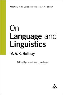 On Language and Linguistics by M. A. K. Halliday