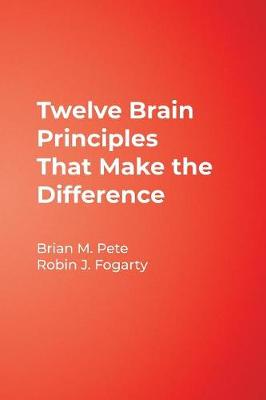 Twelve Brain Principles That Make the Difference by Brian Pete