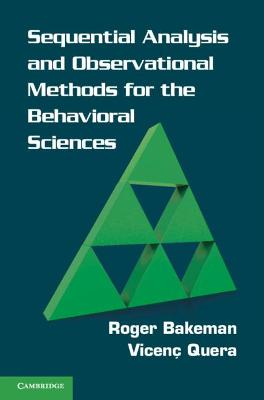 Sequential Analysis and Observational Methods for the Behavioral Sciences by Roger Bakeman