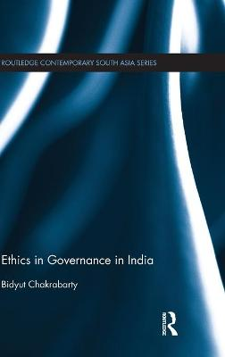 Ethics in Governance in India by Bidyut Chakrabarty