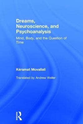 Dreams, Neuroscience, and Psychoanalysis by Keramat Movallali
