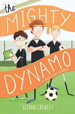 The Mighty Dynamo by Kieran Crowley