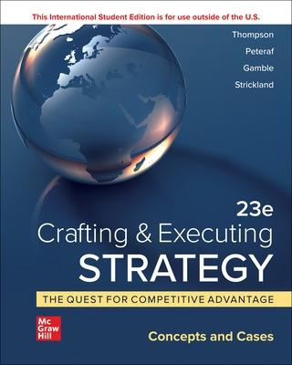 ISE Crafting & Executing Strategy: The Quest for Competitive Advantage: Concepts and Cases book