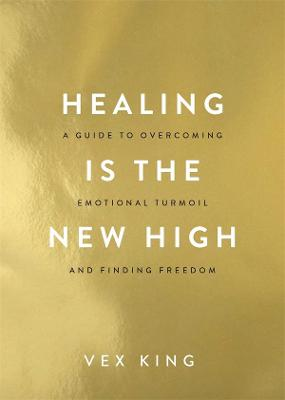 Healing is the New High: A Guide to Overcoming Emotional Turmoil and Finding Freedom book