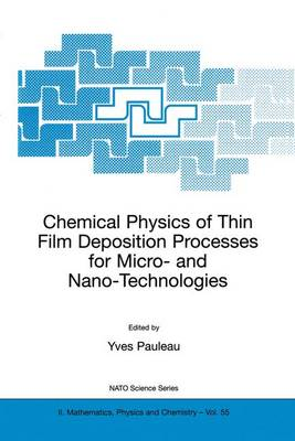 Chemical Physics of Thin Film Deposition Processes for Micro- and Nano-Technologies by Y. Pauleau