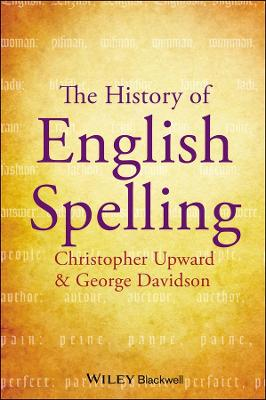 The History of English Spelling by Christopher Upward