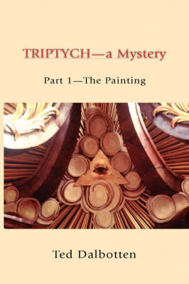 Triptych-A Mystery by Ted Dalbotten