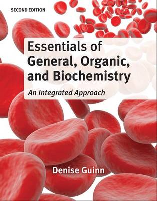 Essentials of General, Organic, and Biochemistry by Denise Guinn