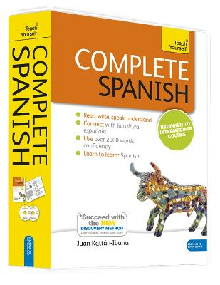 Complete Spanish Beginner to Intermediate Book and Audio Course: Learn to read, write, speak and understand a new language with Teach Yourself by Juan Kattan-Ibarra