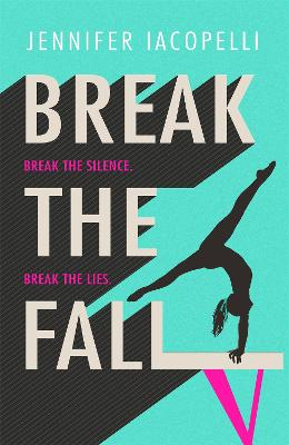 Break The Fall: The compulsive sports novel about the power of standing together by Jennifer Iacopelli