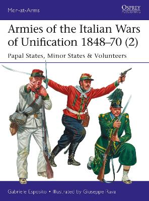 Armies of the Italian Wars of Unification 1848-70 2 by Gabriele Esposito
