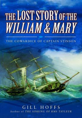 The Lost Story of the William and Mary by Gill Hoffs